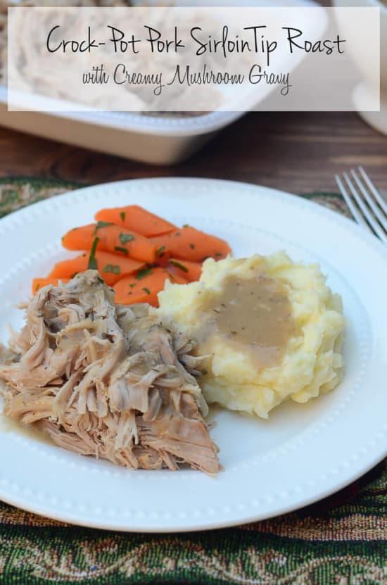 Crock-Pot Pork Sirloin Tip Roast with Creamy Mushroom Gravy