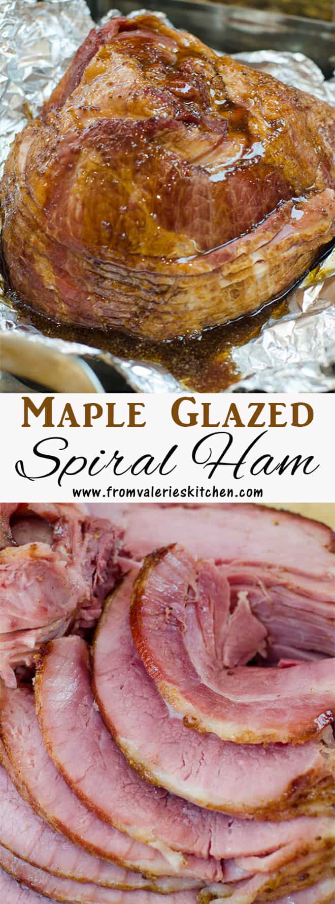 A two image vertical collage of Maple Glazed Spiral Ham with overlay text.