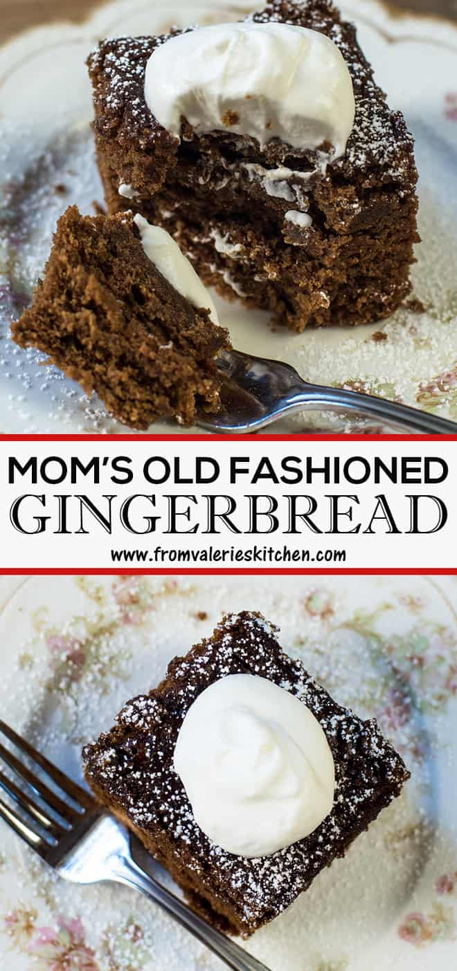 A two image vertical collage of Mom's Old Fashioned Gingerbread with overlay text.