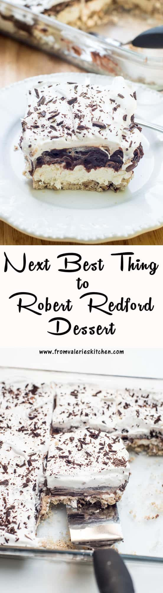 The Next Best Thing to Robert Redford Dessert is full of creamy, chocolatey layers on top of a pecan shortbread crust. A fun throwback to the 70's dessert!