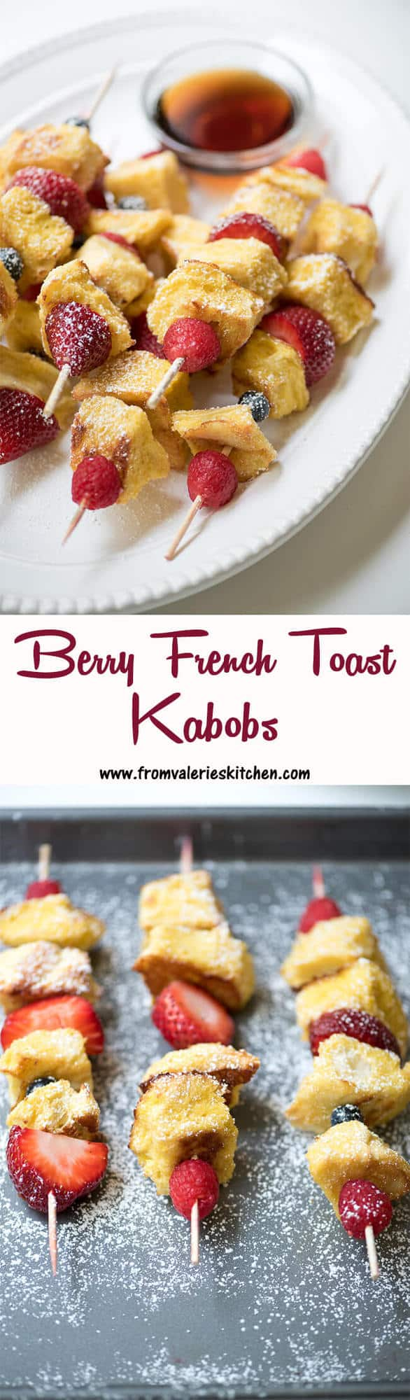 A two image vertical collage of Berry French Toast Kabobs with text overlay.
