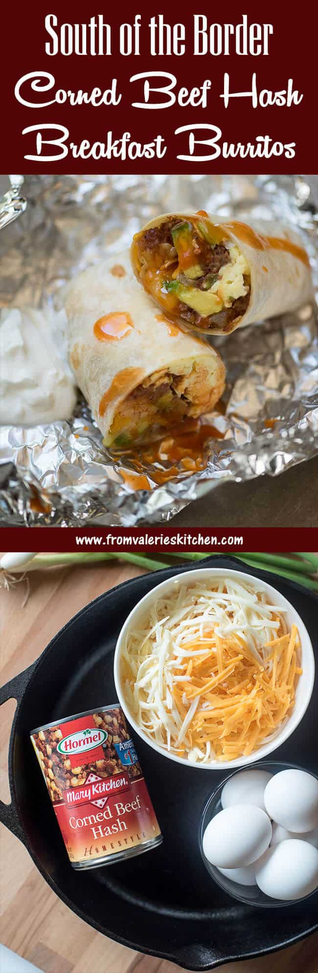 A two image vertical collage of South of the Border Corned Beef Hash Breakfast Burritos with text overlay.