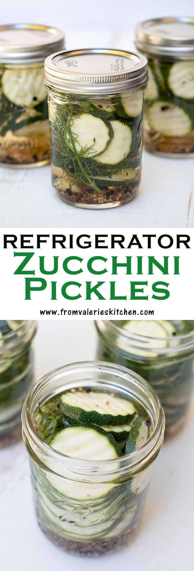 A two image vertical collage of Refrigerator Zucchini Pickles with overlay text.