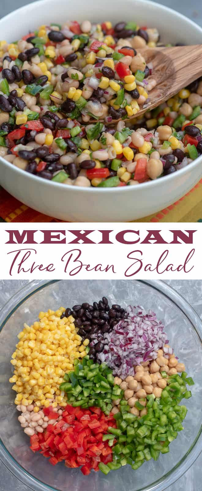 A vertical two image collage of Mexican Three Bean Salad in a white bowl and the ingredients in a clear glass bowl with text overlay.