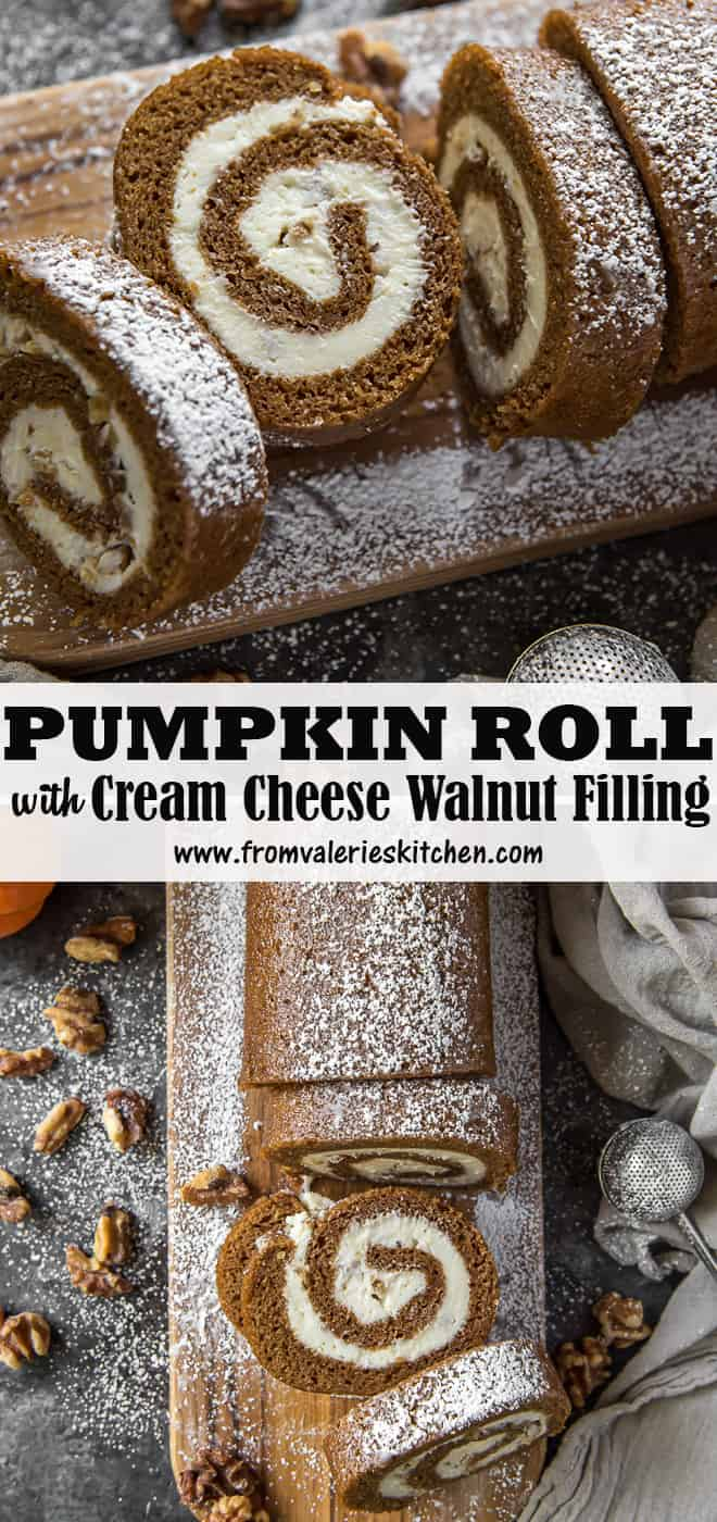 A two image vertical collage of Pumpkin Roll with Cream Cheese Walnut Filling with overlay text.