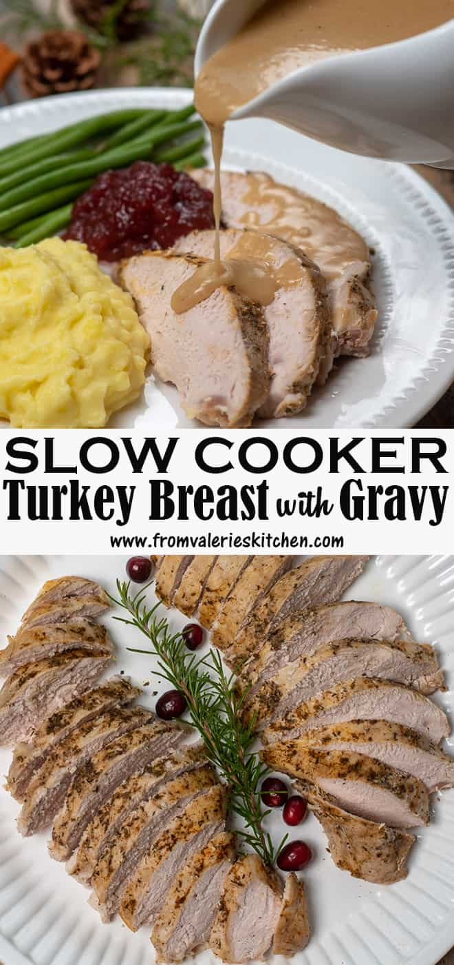 A two image vertical collage of Slow Cooker Turkey Breast with Gravy with overlay text.