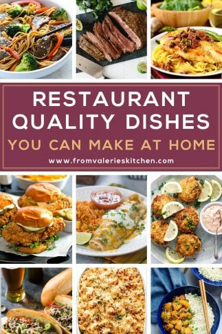 A collage of images of Restaurant Quality Dishes You Can Make at Home with overlay text.