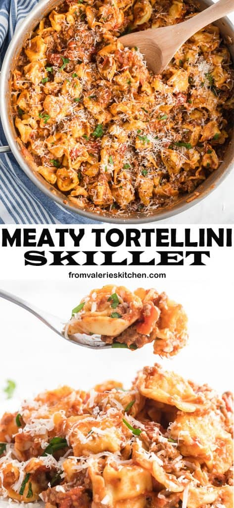 A vertical two image collage of Meaty Tortellini Skillet with overlay text.