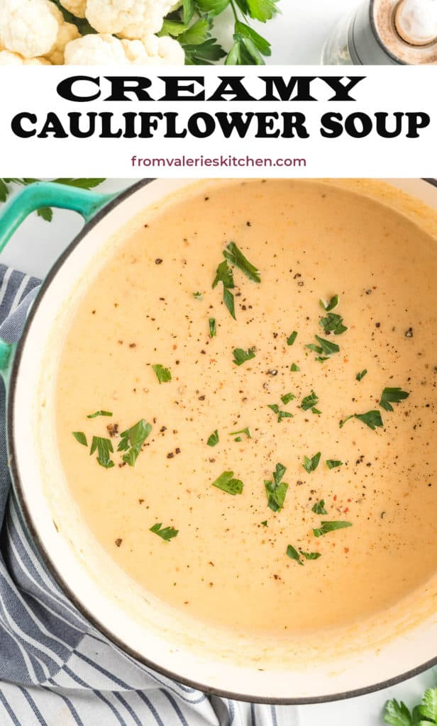 A pot full of Creamy Cauliflower Soup with text overlay.