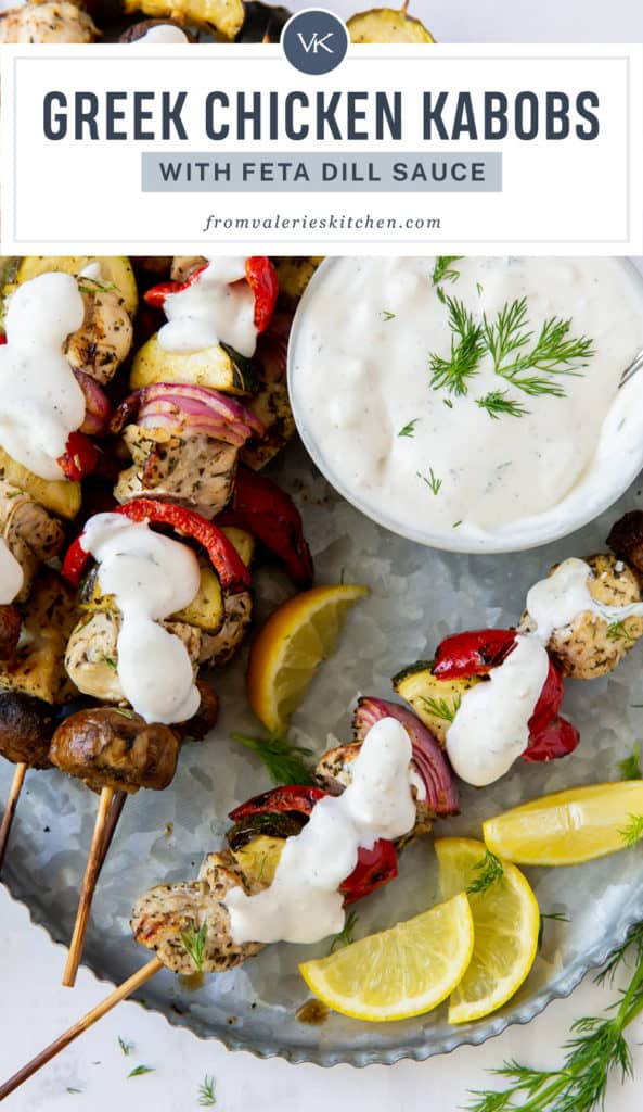 Greek Chicken Kabobs topped with Feta Dill Sauce with text overlay.